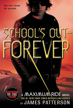Cover for School's Out - Forever: A Maximum Ride Novel