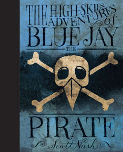 Cover for The High-Skies Adventures of Blue Jay the Pirate