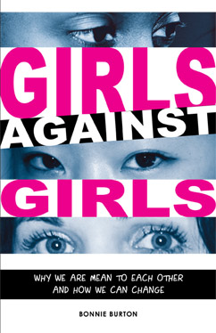 Cover for Girls Against Girls: Why We Are Mean to Each Other and How We Can Change
