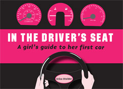 Cover for In the Driver's Seat: A Girl's Guide to Her First Car