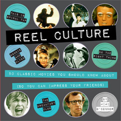Cover for Reel Culture: 50 Movies You Should Know About (So You Can Impress Your Friends)