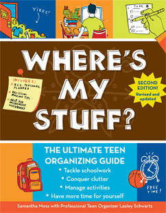 Cover for Where's My Stuff: The Ultimate Teen Organizing Guide