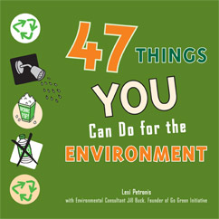 Cover for 47 Things You Can Do for the Environment