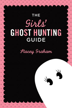 Cover for Girls' Ghost Hunting Guide