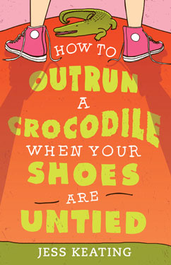 Cover for How to Outrun a Crocodile When Your Shoes Are Untied