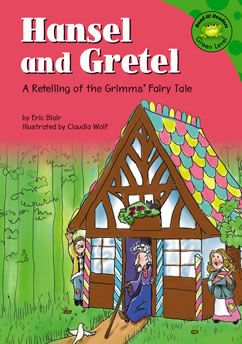 Hansel and Gretel: Retelling of the Grimm's' Fairy Tale