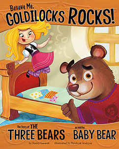 Believe Me Goldilocks ROCKS!