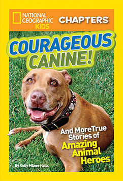 Cover for National Geographic Kids Chapters: Courageous Canine