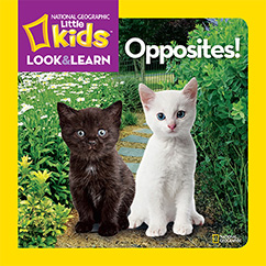 Cover for National Geographic Kids Look and Learn: Opposites!
