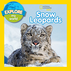 Cover for Explore My World Snow Leopards