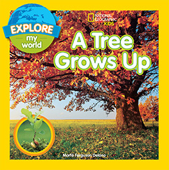 Cover for Explore My World A Tree Grows Up