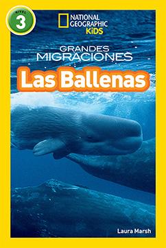 Cover for National Geographic Readers: Grandes Migraciones: Las Ballenas (Great Migrations: Whales)