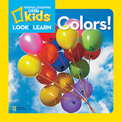 Cover for National Geographic Kids Look and Learn: Colors!