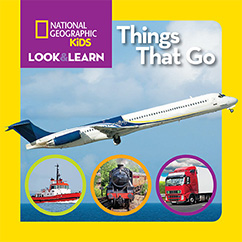 Cover for National Geographic Kids Look and Learn: Things That Go