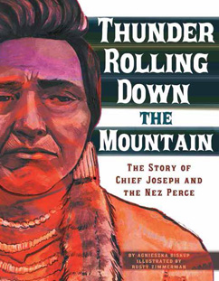 Cover for Thunder Rolling Down the Mountain: The Story of Chief Joseph and the Nez Perce