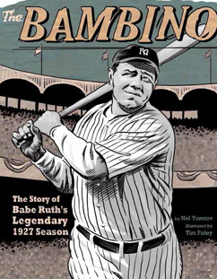 Cover for The Bambino: The Story of Babe Ruth's Legendary 1927 Season