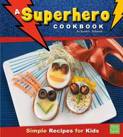 Cover for A Superhero Cookbook: Simple Recipes for Kids