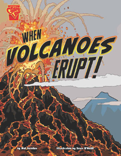 Cover for When Volcanoes Erupt!