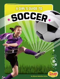Cover for A Girl's Guide to Soccer