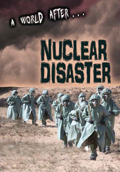 Cover for A World After Nuclear Disaster