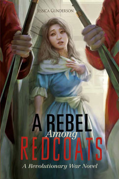 Cover for A Rebel Among Redcoats: A Revolutionary War Novel