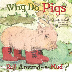 Cover for Why Do Pigs Roll Around In the Mud