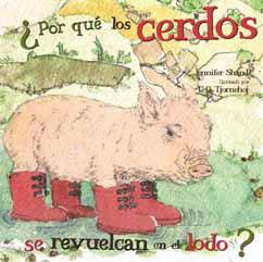 Cover for ¿Por qué los cerdos se revuelcan en el lodo?