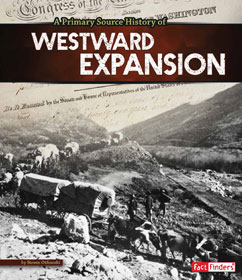 Cover for A Primary Source History of Westward Expansion