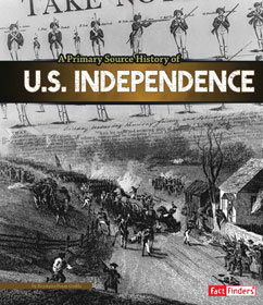 Cover for A Primary Source History of U.S. Independence