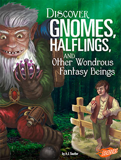 Discover Gnomes, Halflings, and Other Wondrous Fantasy Beings