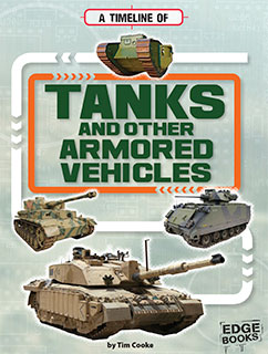 Cover for A Timeline of Tanks and Other Armored Vehicles