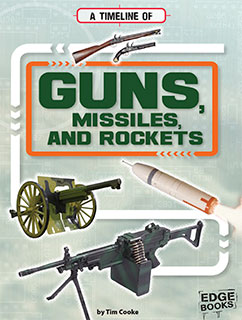 Cover for A Timeline of Guns, Missiles, and Rockets