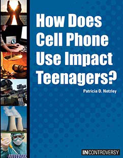 Cover for How Does Cell Phone Use Impact Teenagers?