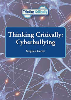 Cover for Thinking Critically: Cyberbullying