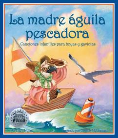 Cover for La madre águila pescadora: Canciones infantiles para boyas y gaviotas