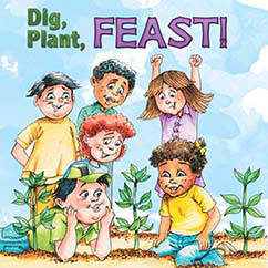 Cover for Dig, Plant, Feast!