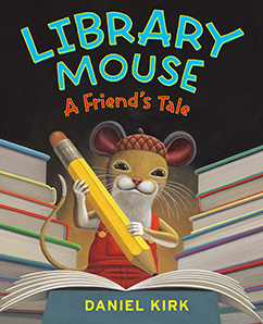 Cover for Library Mouse: A Friend's Tale