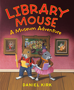 Cover for Library Mouse: A Museum Adventure