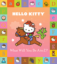 Cover for Hello Kitty: What Will You Be A to Z?