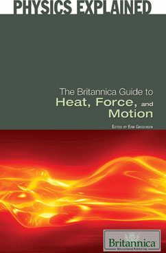 Cover for The Britannica Guide to Heat, Force, and Motion