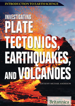 Cover for Investigating Plate Tectonics, Earthquakes, and Volcanoes