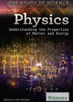 Cover for Physics: Understanding the Properties of Matter and Energy