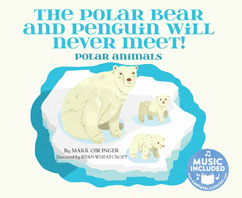 Cover for The Polar Bear and Penguin will Never Meet!
