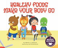 Cover for Healthy Foods Make Your Body Go