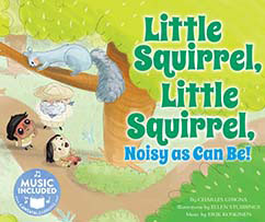 Cover for Little Squirrel, Little Squirrel, Noisy as Can Be!