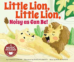Cover for Little Lion, Little Lion, Noisy as Can Be!