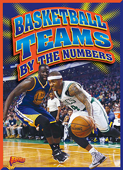 Cover for Basketball Teams by the Numbers