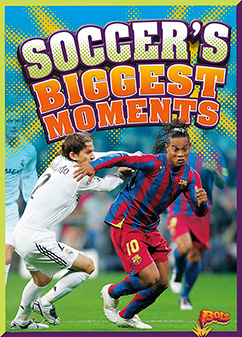 Cover for Soccer's Biggest Moments