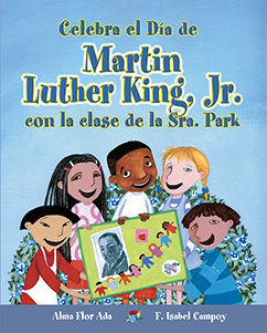 Cover for Celebra el Día de Martin Luther King, Jr. con la clase de la Sra. Park
