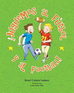Cover for ¡Juguemos al fútbol y al football!